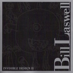 Invisible Design II by Bill Laswell