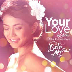Juris - Your Love (Dolce Amore Teleserye Theme)