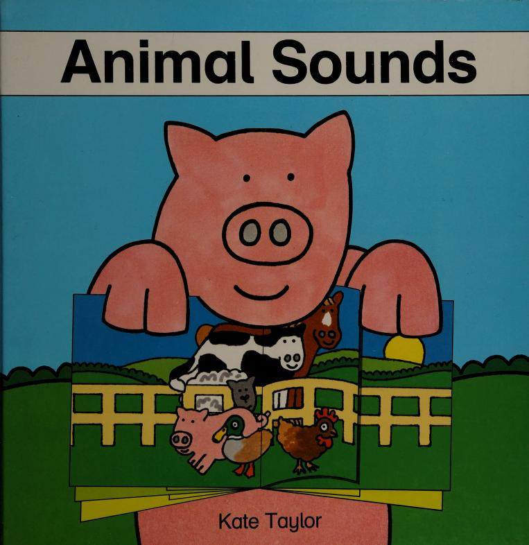 Animal sounds by Kate Taylor