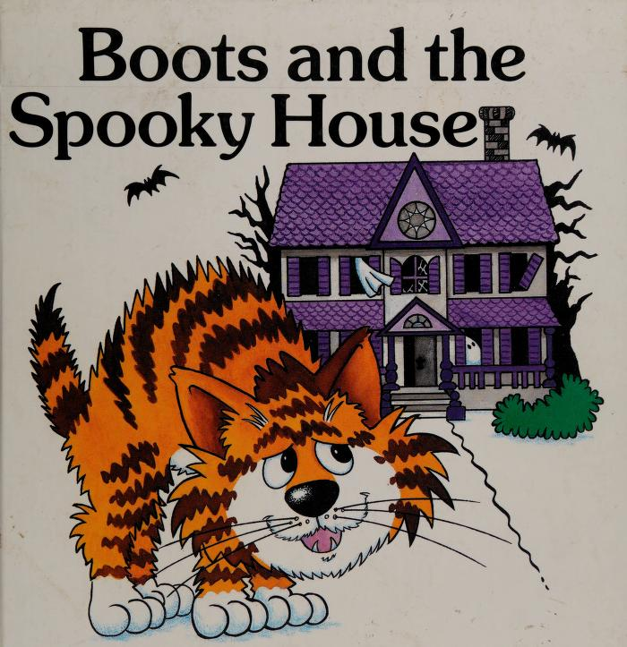 Boots and the spooky house by Sara James