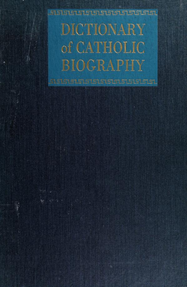 Dictionary of Catholic biography by Delaney, John J.