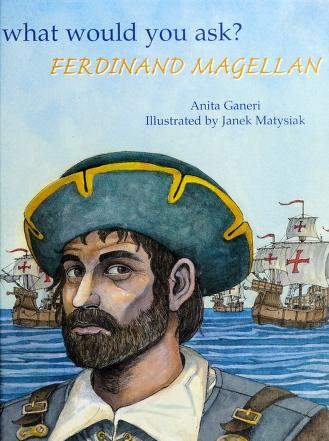 Cover of: Ferdinand Magellan (What Would You Ask...? Series) |