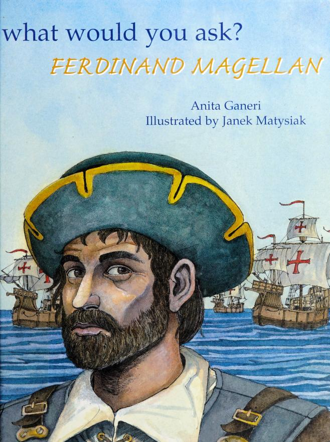 Ferdinand Magellan (What Would You Ask...? Series) by
