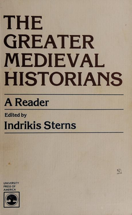 The Greater medieval historians by edited by Indrikis Sterns.