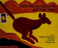 Cover of: How the kangaroos got their tails | Pamela Lofts