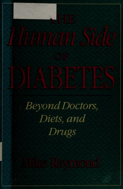 The human side of diabetes by Michael W. Raymond