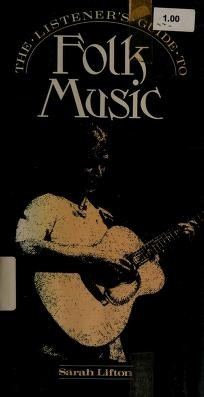 Cover of: The listener's guide to folk music | Sarah Lifton