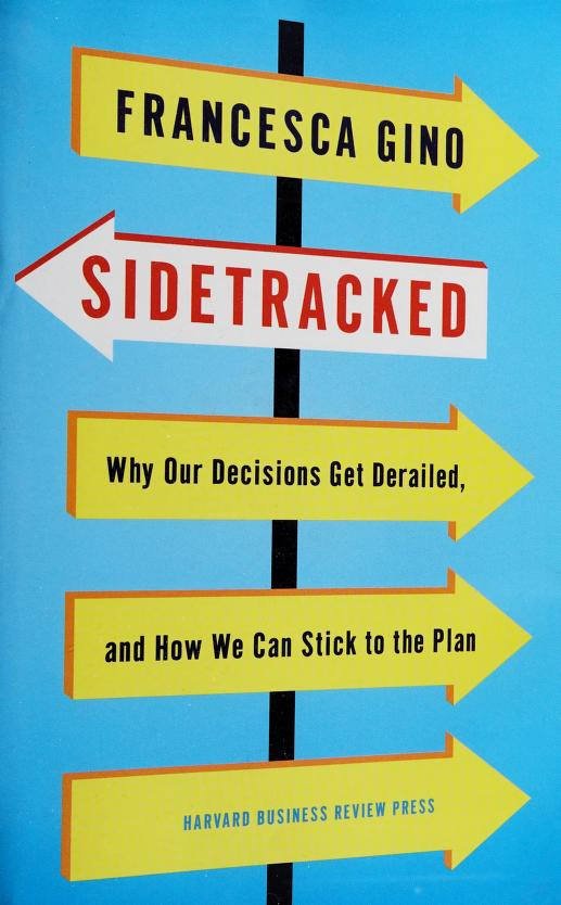 Sidetracked by Francesca Gino