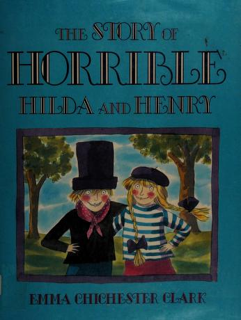 Cover of: The story of horrible Hilda and Henry | Emma Chichester Clark