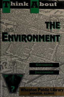 Cover of: Think about the environment | Cathryn Jakobson