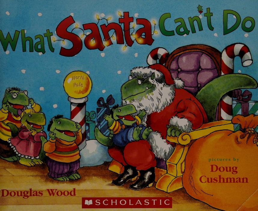 What Santa can't do by Douglas Wood